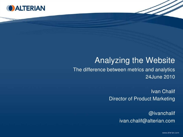 Analyzing the Website The difference between metrics and analytics                                24June 2010             ...