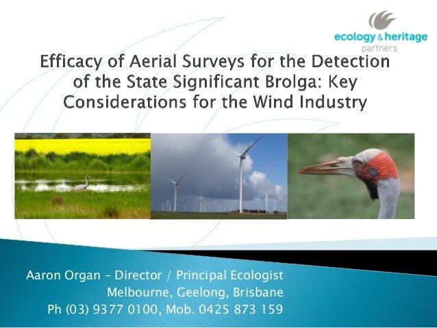 Aaron Organ – Director / Principal Ecologist             Melbourne, Geelong, Brisbane   Ph (03) 9377 0100, Mob. 0425 873 159
