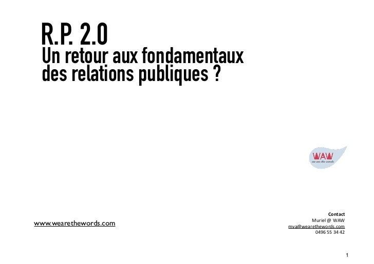 R.P. 2.0 Un retour aux fondamentaux des relations publiques?                                                Contact    ...