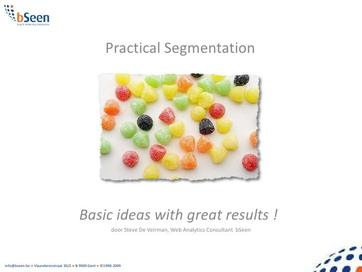 Practical Segmentation                                             Basic ideas with great results !                       ...