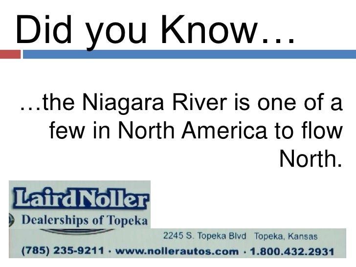 Did you Know…<br />…the Niagara River is one of a few in North America to flow North.<br />
