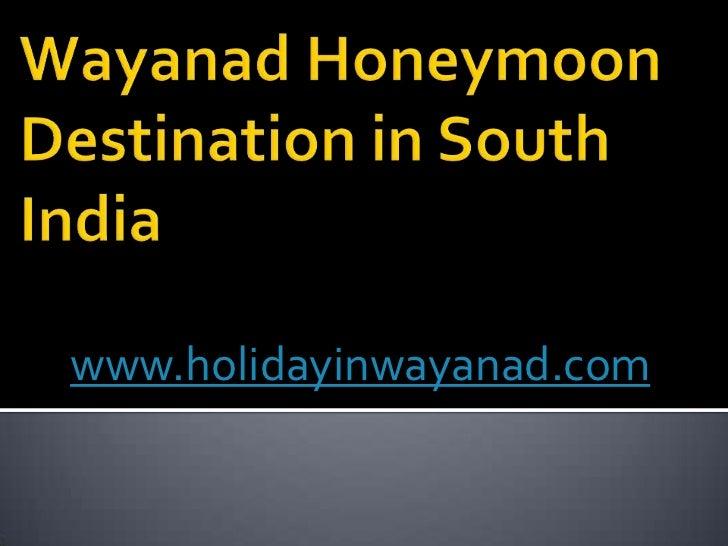 Wayanad honeymoon destination in south india kerala,india,tour operators,holidays in kerala,resorts in wayanad,hotels in wayanad,kerala tourist places,travel to kerala
