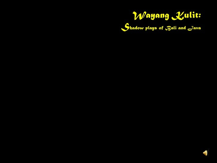 WayangKulit:<br />Shadow plays of Bali and Java<br />