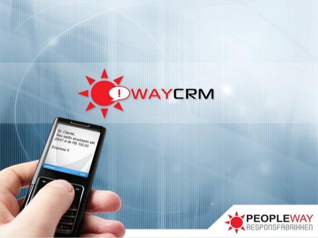 WayCRM Voltado ao relacionamento, as ferramentas do WayCRM automatizam as funções de contato com o cliente. Pesquisa de sa...