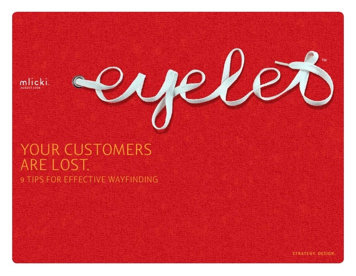 TM     AUGUST 2008     YOUR CUSTOMERS ARE LOST. 9 TIPS FOR EFFECTIVE WAYFINDING                                       stra...