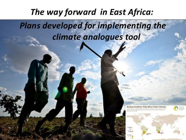 The way forward in East Africa:Plans developed for implementing the        climate analogues tool