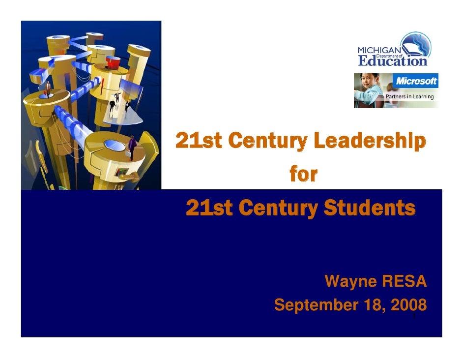 21st Century Leadership           for  21st Century Students                 Wayne RESA          September 18, 2008       ...