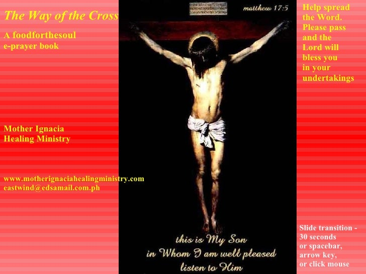 A  foodforthesoul e-prayer book The Way of the Cross Help spread the Word. Please pass and the Lord will bless you in your...