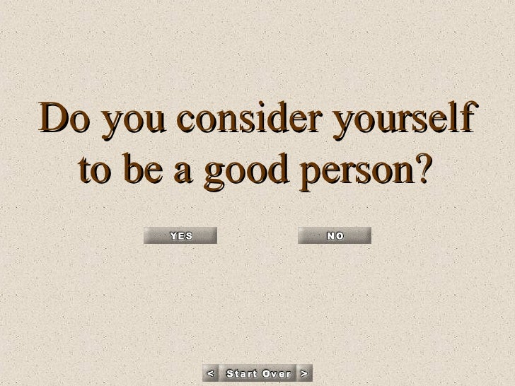 Do you consider yourself to be a good person?