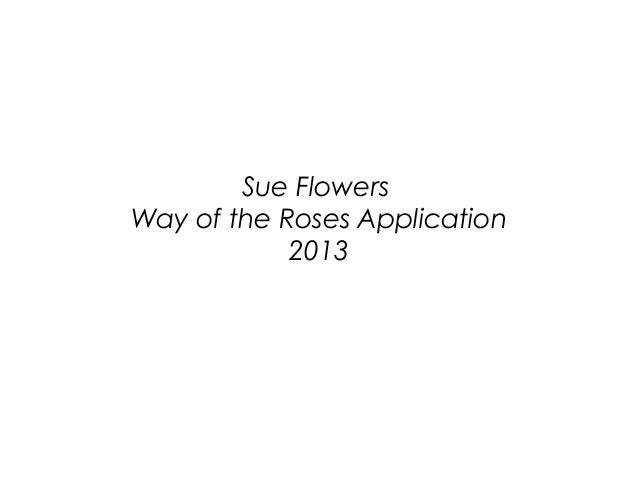 Sue FlowersWay of the Roses Application            2013