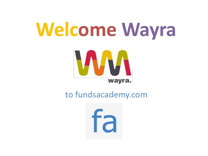Welcome Wayra  to fundsacademy.com