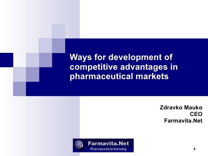 Ways for development of competitive advantages in pharmaceutical markets Zdravko Mauko CEO Farmavita.Net