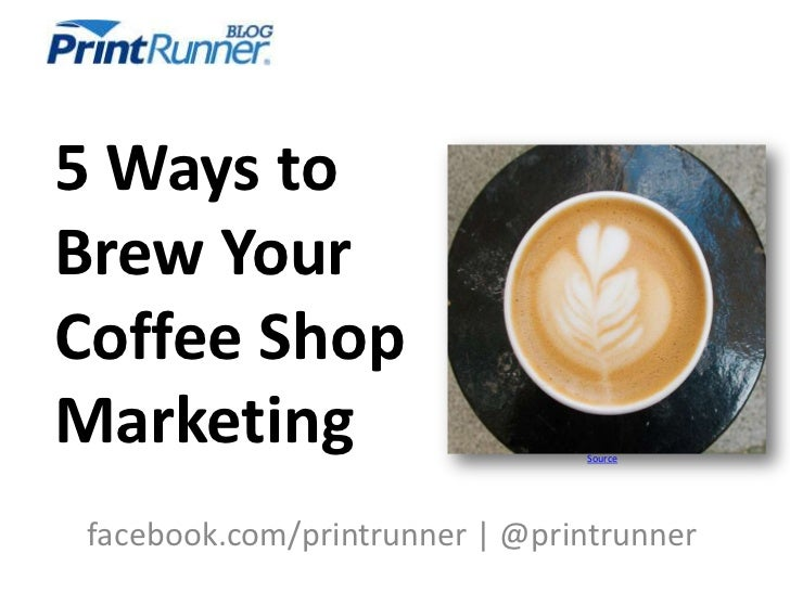 Ways of brewing your coffee shop marketing