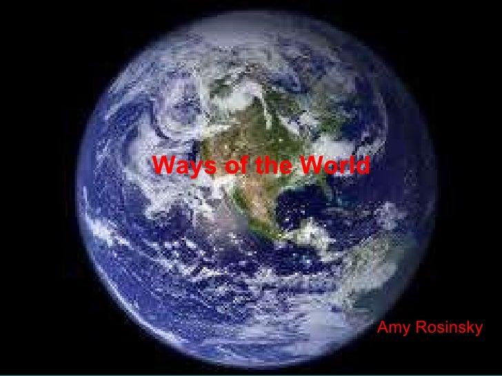 Ways of the World  Amy Rosinsky  Ways of the World Amy Rosinsky