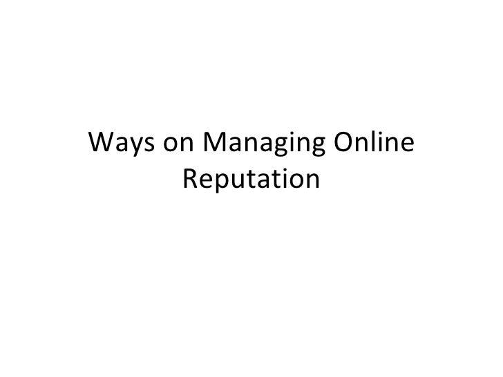 Ways on Managing Online Reputation