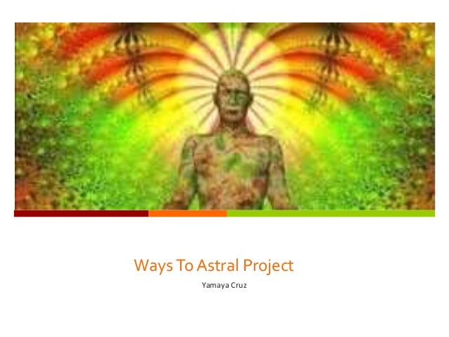 Ways to astral project