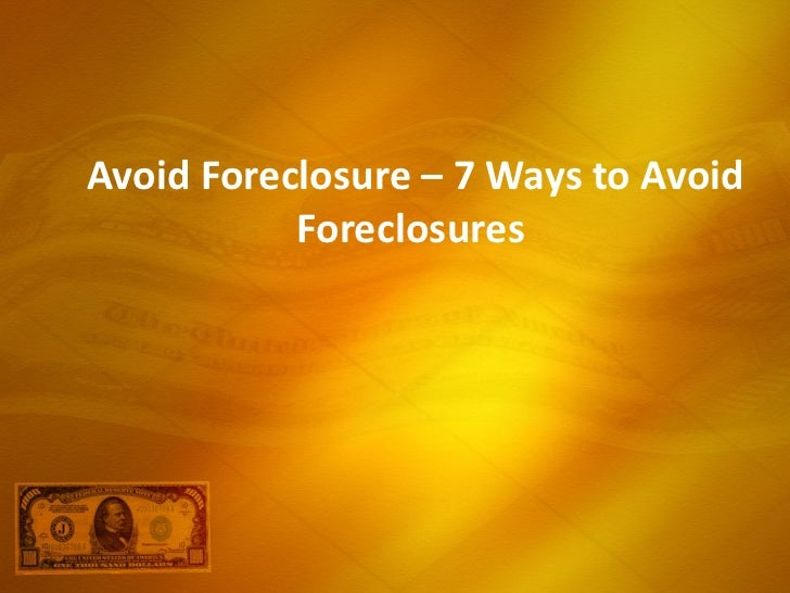 Avoid Foreclosure – 7 Ways to Avoid Foreclosures
