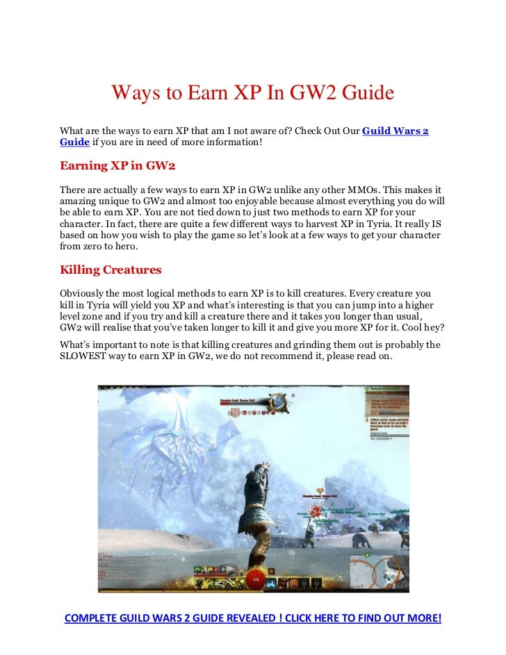 Ways to Earn XP In GW2 GuideWhat are the ways to earn XP that am I not aware of? Check Out Our Guild Wars 2Guide if you ar...