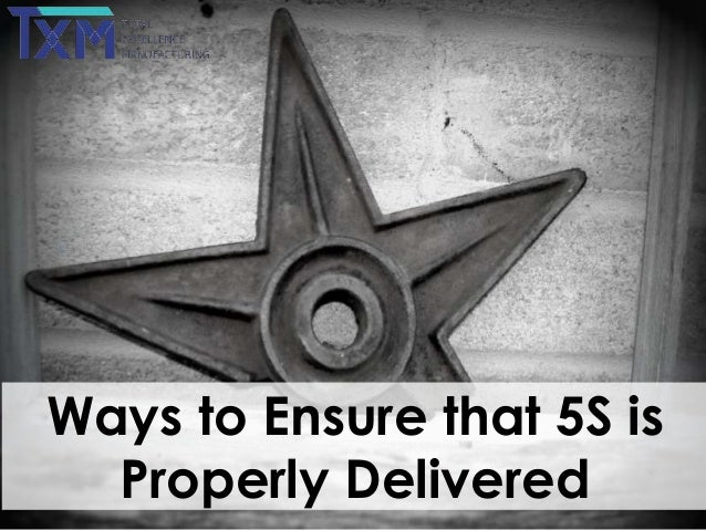 Ways to Ensure that 5S is Properly Delivered