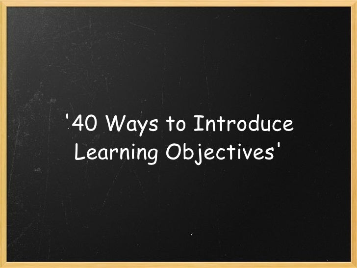 '40 Ways to Introduce Learning Objectives'