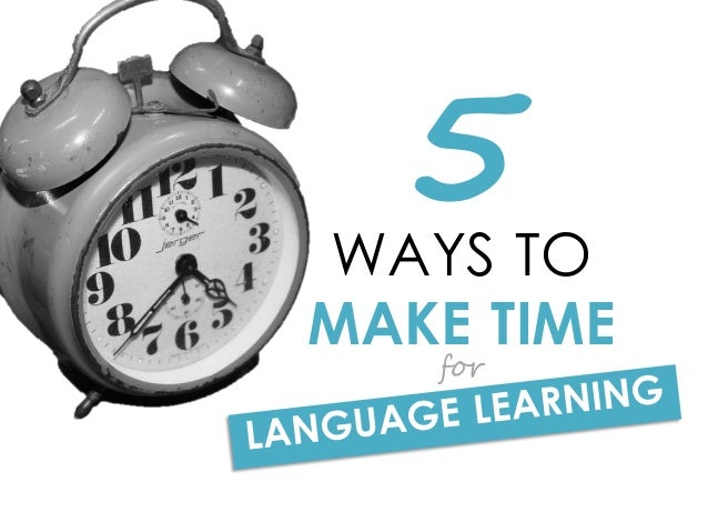 WAYS TO MAKE TIME 5 for