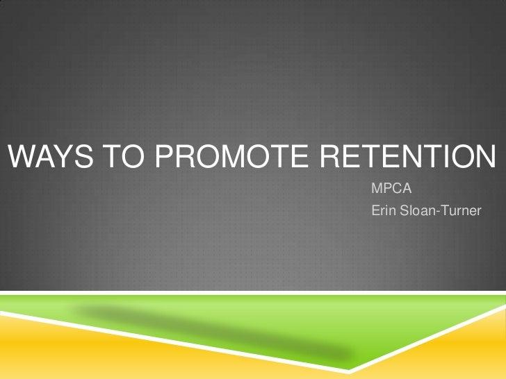 Ways to Promote Retention