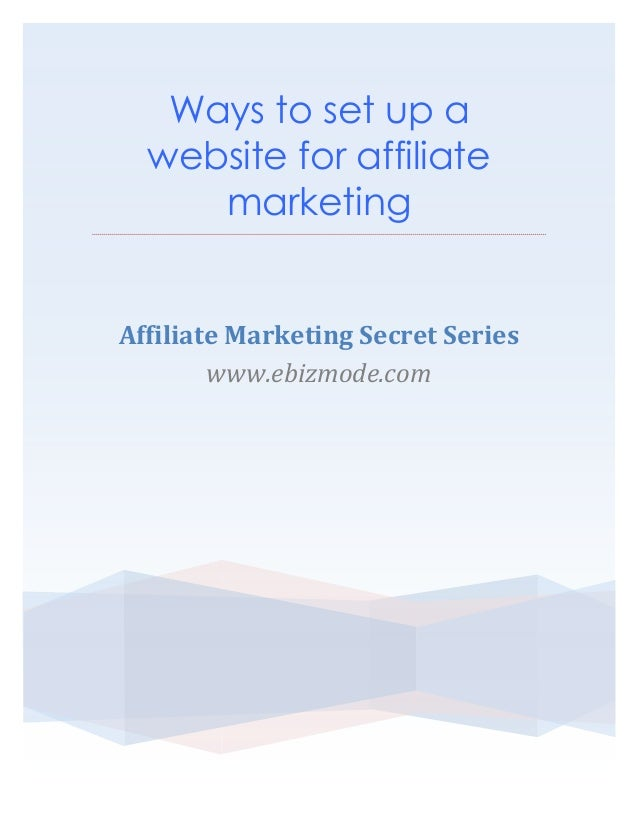 Ways to set up a website for affiliate marketing