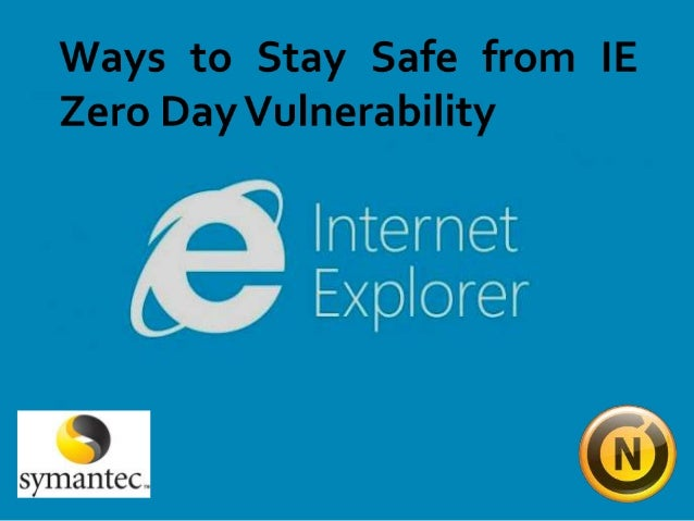 Ways to Stay Safe from IE Zero Day Vulnerability