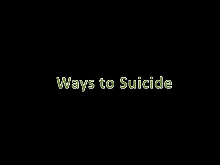 Ways To Suicide