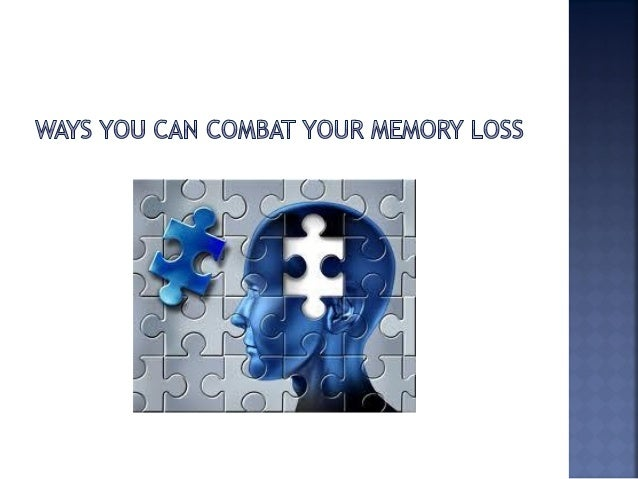 Ways you can combat your memory loss