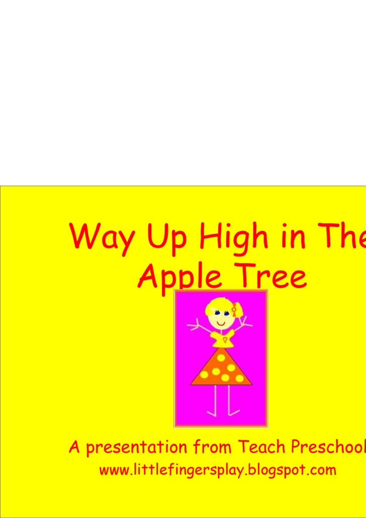 Way Up High in The Apple Tree A presentation from Teach Preschool www.littlefingersplay.blogspot.com
