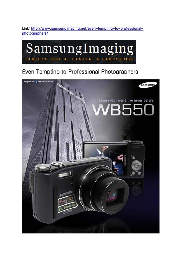 Link: http://www.samsungimaging.net/even-tempting-to-professional- photographers/     Even Tempting to Professional Photog...