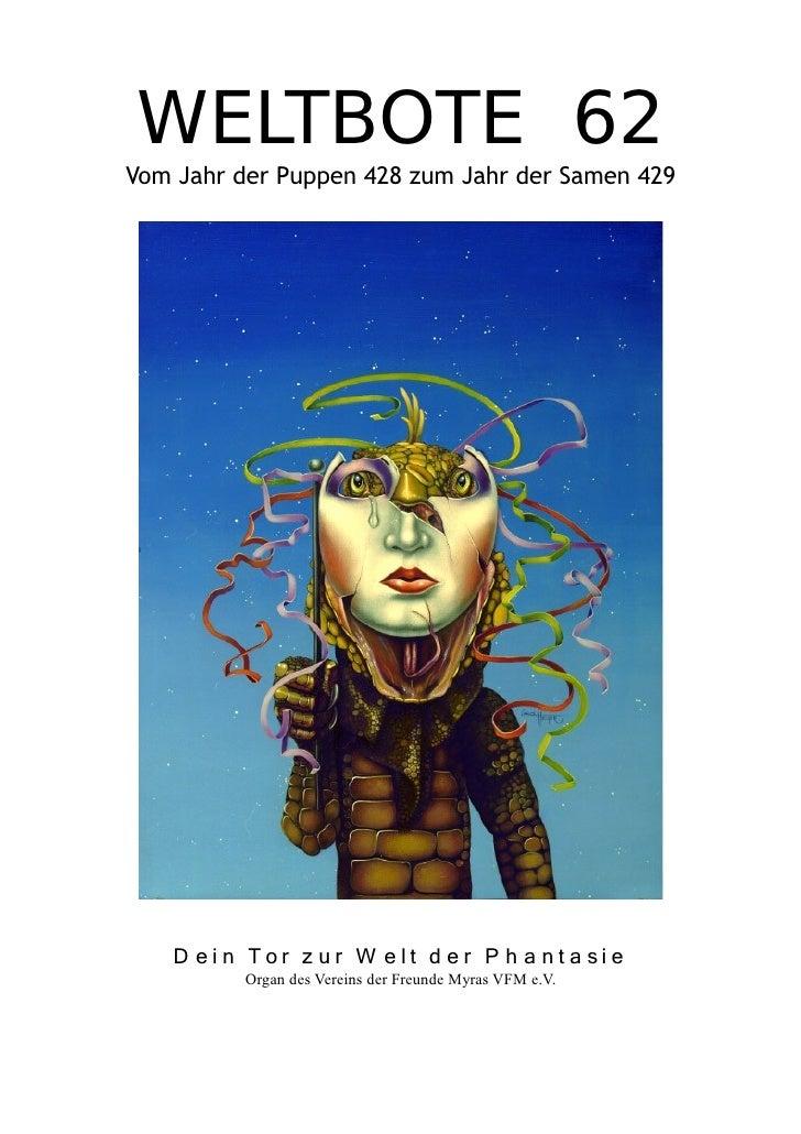 WELTBOTE 62 Vom Jahr der Puppen 428 zum Jahr der Samen 429        D ei n Tor z ur W e lt d er P h a nt a si e           Or...