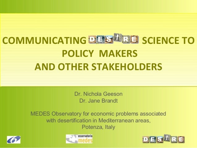 Communicating scientific research to policy makers and other stakeholders by N. Geeson and J. Brandt