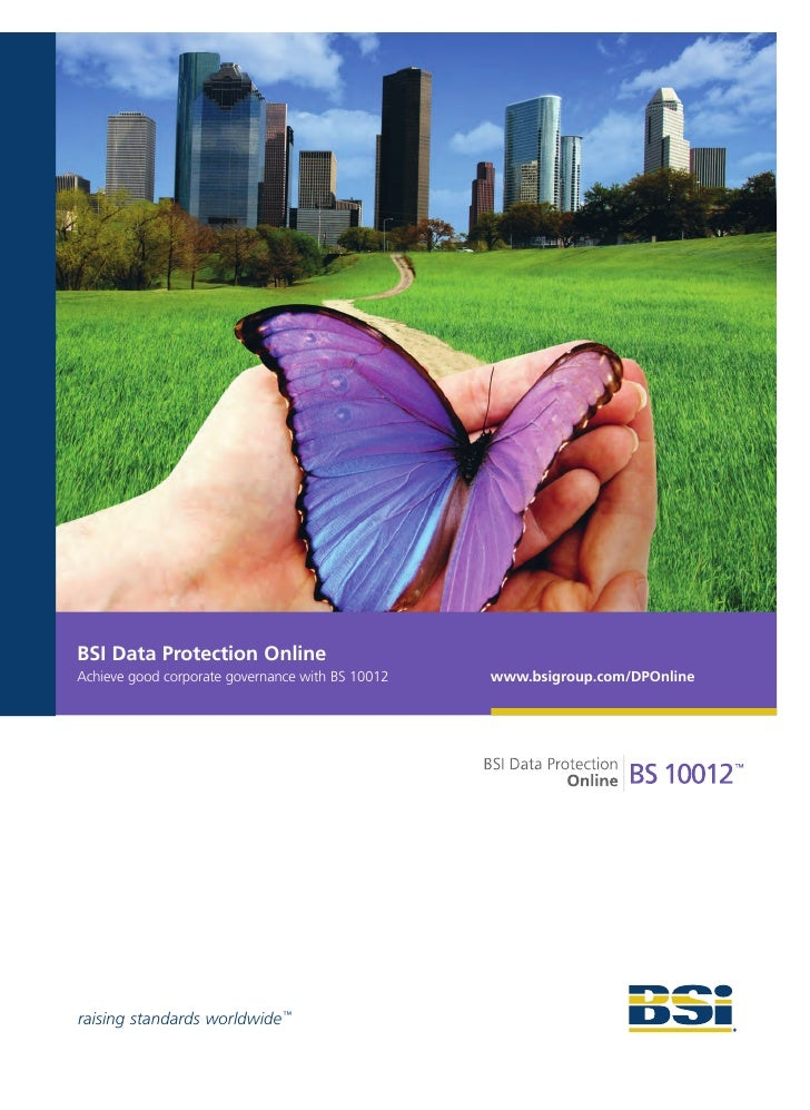 BSI Data Protection Online Achieve good corporate governance with BS 10012   www.bsigroup.com/DPOnline     raising standar...