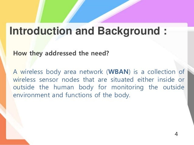advantages of body area network Ban - body area network is a wireless network of the wearable computing device   support in creating the new technologies for the advantage of the mankind.