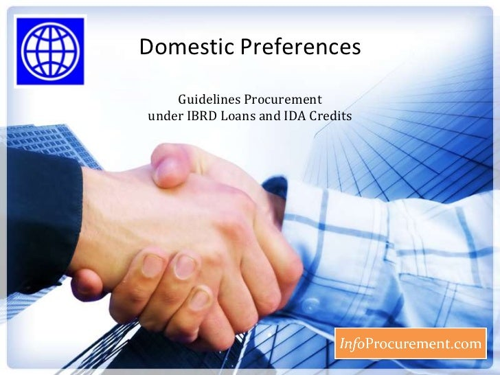 Domestic Preferences<br />Guidelines Procurement under IBRD Loans and IDA Credits<br />