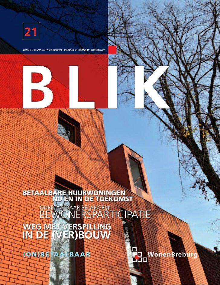 21BLIK IS EEN UITGAVE VAN WONENBREBURG JAARGANG 8 NUMMER 21 dEcEMBER 2011(On)BetaalBaar