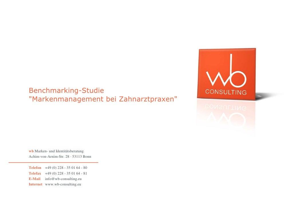 """Benchmarking-Studie """"Markenmanagement bei Zahnarztpraxen""""     wb Marken- und Identitätsberatung Achim-von-Arnim-Str. 28 · ..."""