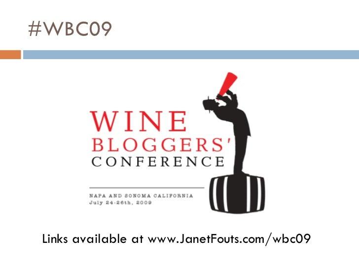 #WBC09 <ul><li>Links available at www.JanetFouts.com/wbc09 </li></ul>