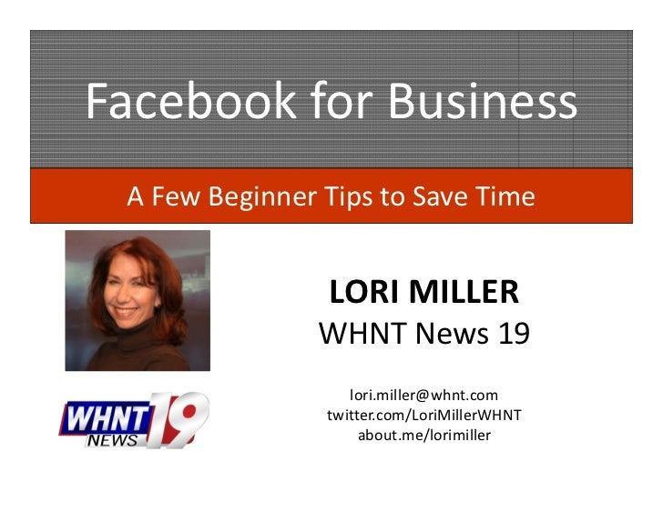 FacebookforBusiness AFewBeginnerTipstoSaveTime                LORIMILLER               WHNTNews19              ...
