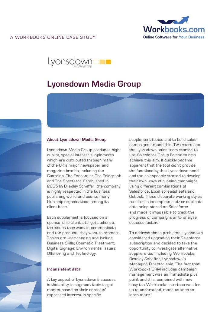 A WORKBOOKS OnLInE CASE STUDY            Lyonsdown Media Group            About Lyonsdown Media Group              supplem...