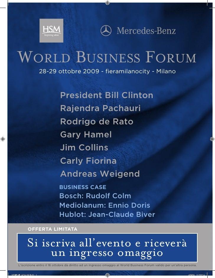 WORLD BUSINESS FORUM              28-29 ottobre 2009 - fieramilanocity - Milano                               President Bi...