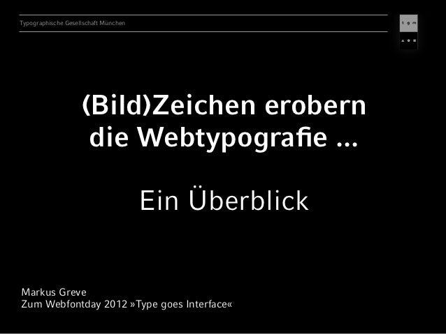 Typographische Gesellschaft München                    (Bild)Zeichen erobern                     die Webtypografie ...     ...