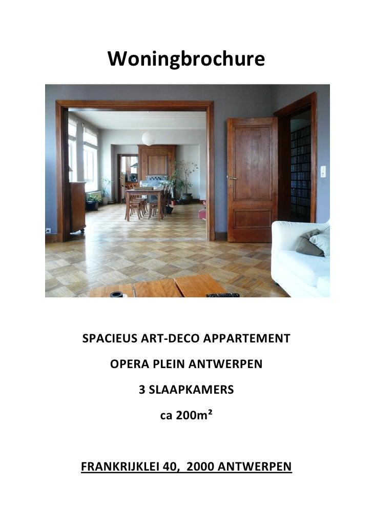 WoningbrochureSPACIEUS ART-DECO APPARTEMENT    OPERA PLEIN ANTWERPEN        3 SLAAPKAMERS           ca 200m²FRANKRIJKLEI 4...