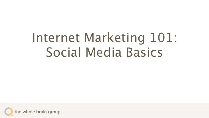 Internet Marketing 101:   Social Media Basics