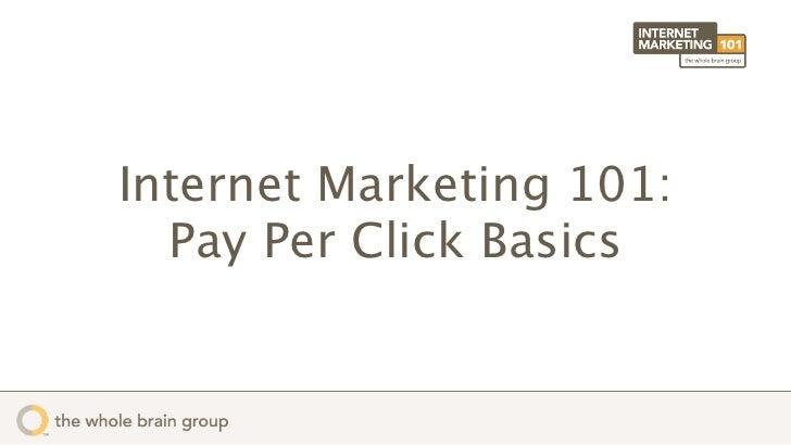 Internet Marketing 101:  Pay Per Click Basics