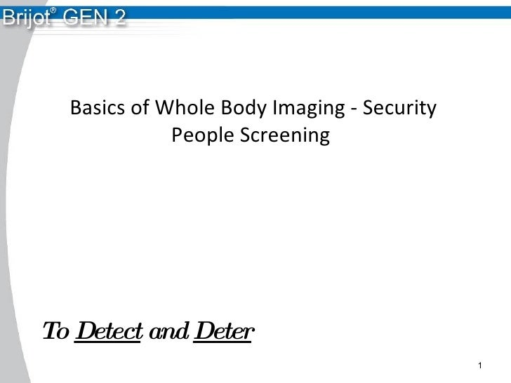 Basics of Whole Body Imaging - Security People Screening  To  Detect  and  Deter