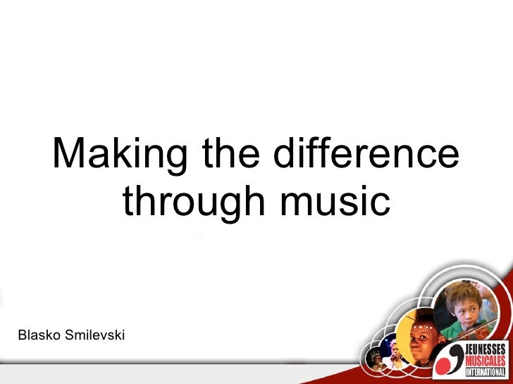 Making the difference through music