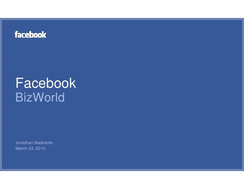 Facebook BizWorld   Jonathan Nadiranto March 23, 2010       23